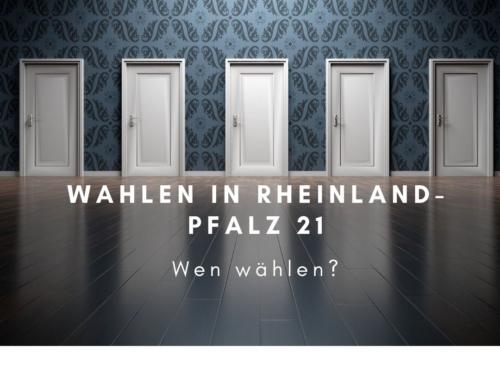 Wen wählen? Fragen an die Parteien zur Landtagswahl Rheinland-Pfalz 21